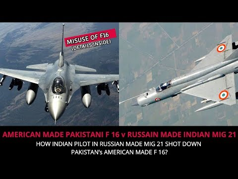 AMERICAN MADE PAKISTANI F 16 V RUSSIAN MADE INDIAN MIG 21