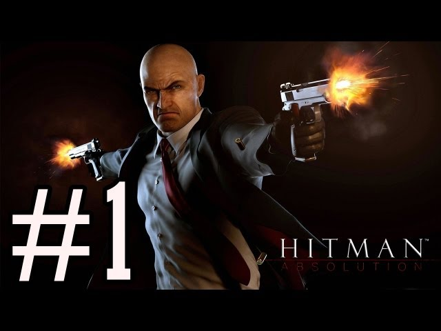Hitman Absolution - Playthrough Partie 1 [HD]