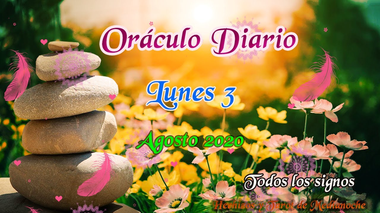 Tarot  consejo del Oráculo  diario 3 Agosto 2020  Todos los signos