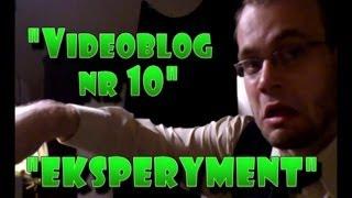 "Videoblog Ludwika nr 10 - ""Eksperyment"""