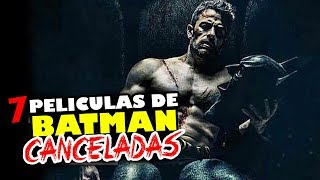 7 Películas de BATMAN CANCELADAS