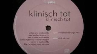 Klinisch Tot - Klinisch Tot ( Wiederbelebungs Mix ) Alex Butcher