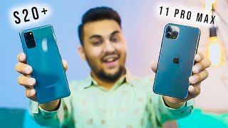 Thoda Dimag Se Socho! : iPhone 11 Pro Max VS Samsung Galaxy S20+