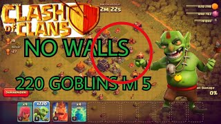 Clash Of Clans Destroying No Walls Base With 220 Goblins lvl 5