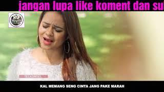 Karaoke kal seng cinta jang pake marah ( mitha) no vocal