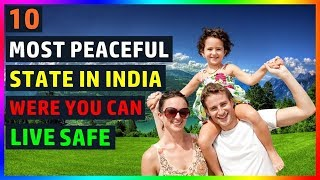 Top 10 Most Peaceful States in India | You Can Live Safe [2020] | English