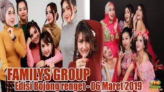 Live Streaming FAMILYS GROUP Edisi Bojong Renget   _Tgl 6 Maret 2019
