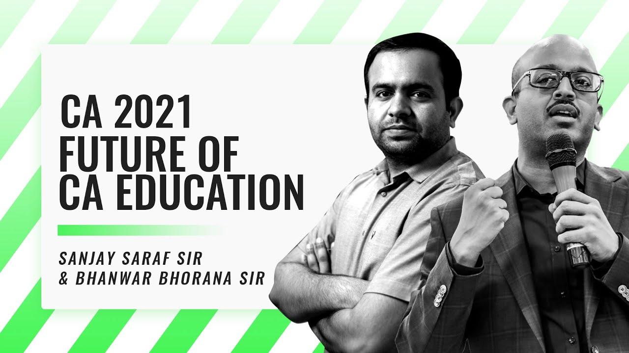 CA 2021 - The Future of CA Education | A Discussion | LIVE Webinar | SSEI