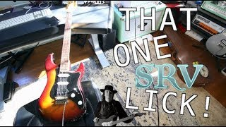 That One SRV Lick .. That Will Break Your Strings!!
