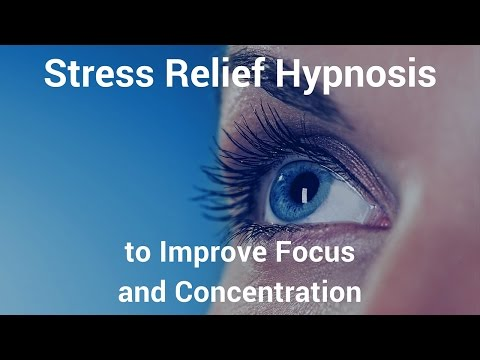 Hypnosis for Concentrartion & Focus (Stress Relief)
