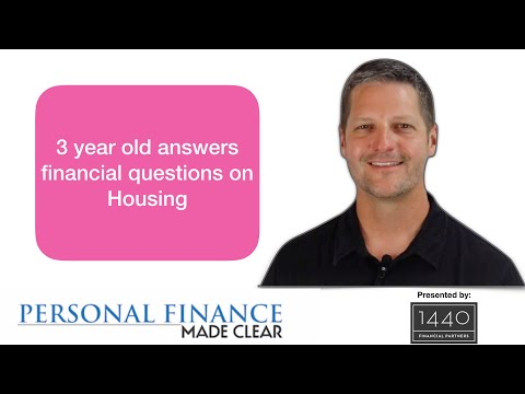 3 year old answers financial questions on Housing