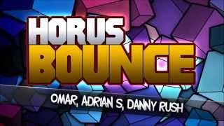 Omar & Adrian S, Danny Rush - Horus Bounce (Original Mix)