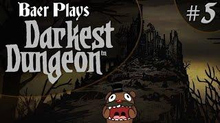 Baer Plays Darkest Dungeon (Pt. 5) - Grave Digger