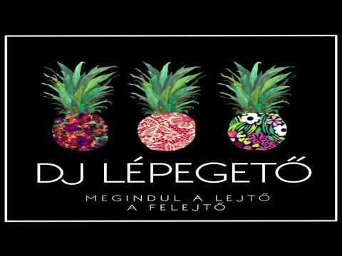 DJ LÉPEGETŐ-- MEGINDUL A LEJTŐ A FELEJTŐ