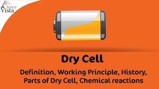 Dry Cell - Definition, Working Principle, History, Parts of Dry Cell, Chemical reactions