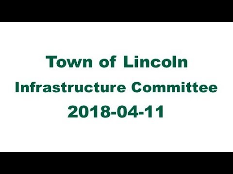 Town of Lincoln   Infrastructure Committee - 2018-04-11