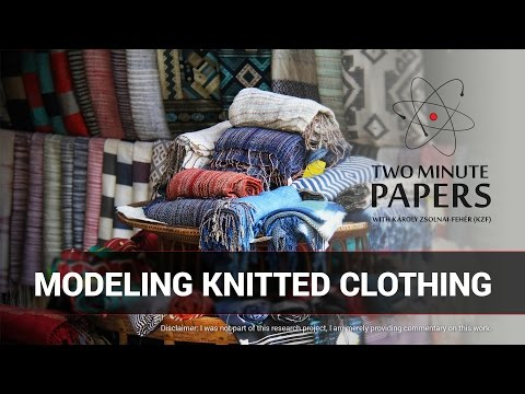 Modeling Knitted Clothing | Two Minute Papers #140