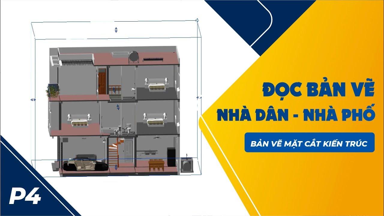 Cách Đọc Bản Vẽ Thiết Kế Nhà ở-Bản vẽ mặt cắt kiến trúc P4