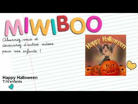 Ti N'enfants - Happy Halloween - Miwiboo from YouTube · Duration:  2 minutes 34 seconds