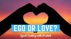 Ego Vs Love  How to get over ego with the power of love?