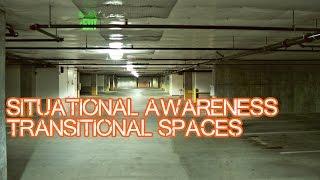 Situational Awareness - Transitional Spaces