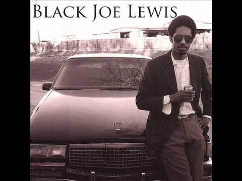 Black Joe Lewis - Bitch, I Love You