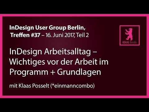 InDesign User Group Berlin #37, Teil 2: InDesign Arbeitsalltag