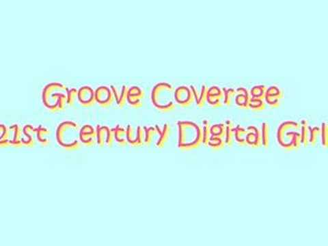 Groove Coverage - 21st Century Digital Girl