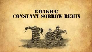 EmaKha! - Constant Sorrow Remix