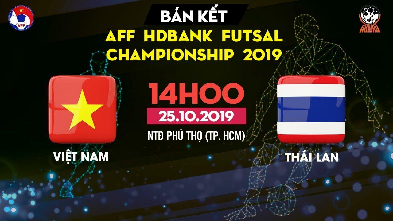 TRỰC TIẾP | Việt Nam – Thái Lan | AFF HDBank Futsal Championship 2019 | VFF Channel