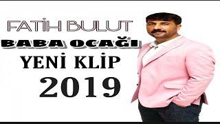 Fatih Bulut - Baba Ocağı - YENİ  2019 Resimi