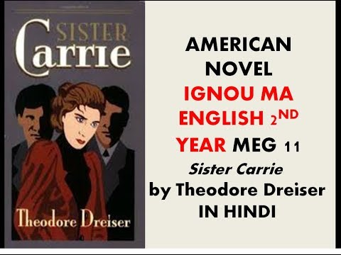 21 Sister Carrie In Hindi Theodore Dreiser Meg 11 IGNOU MA ENGISH IMPORTANT TOPIC AMERICAN Novel