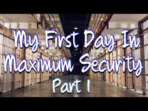 Texas Prison Stories: First Day On A Maximum Security Unit