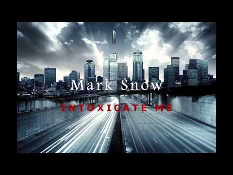 Mark Snow - Intoxicate Me