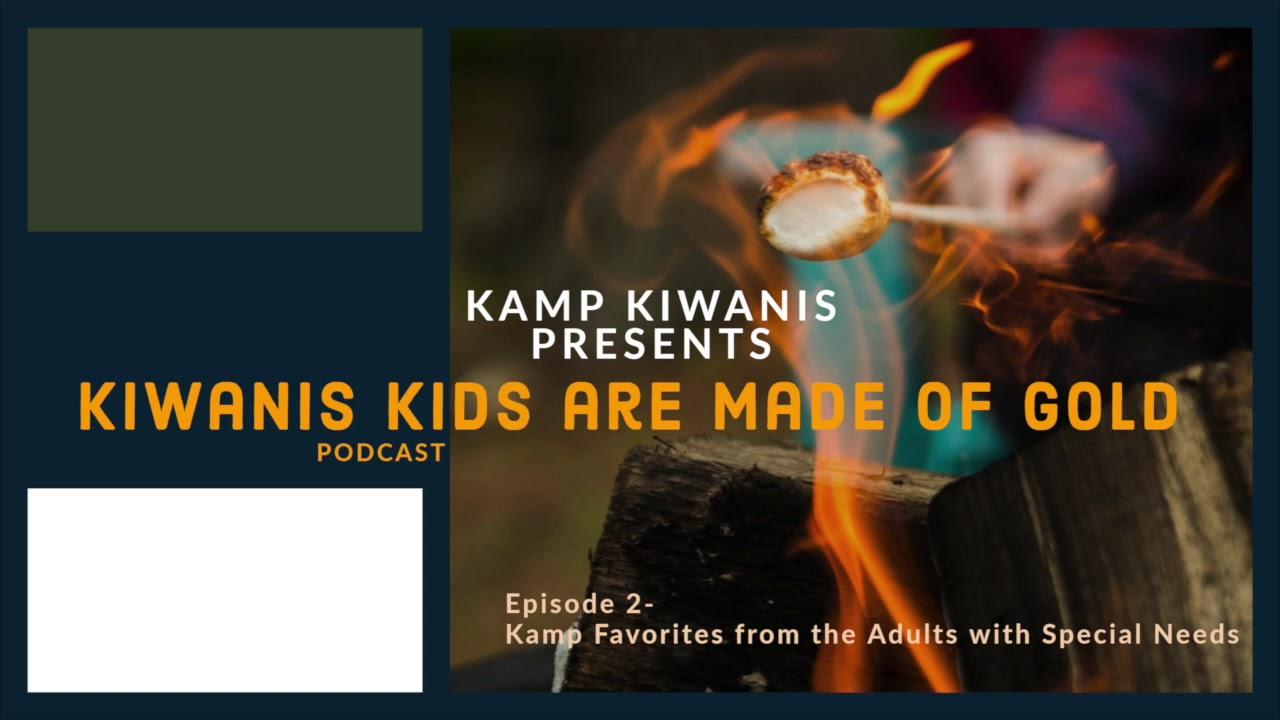 Kiwanis Kids are made of Gold Ep.2-Adults with Special Needs favorite things