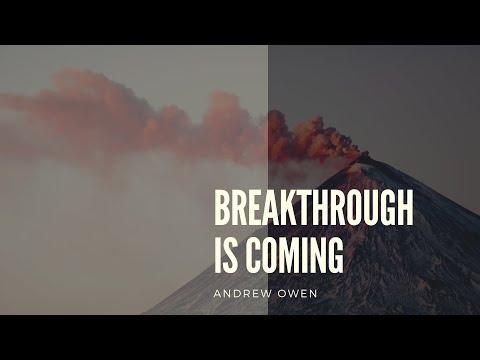 Breakthrough is Coming - Part 1 with Pastor Andrew Owen