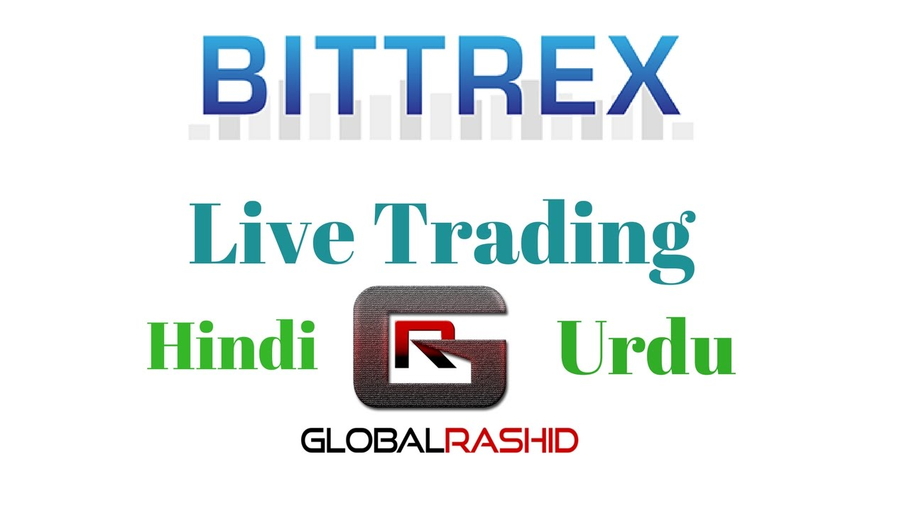 Bittrex Live Trading in Hindi/Urdu By Global Rashid