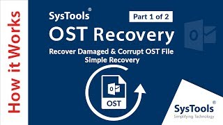 SysTools OST Recovery - Recover Damaged & Corrupt OST File & Export into Different File Formats