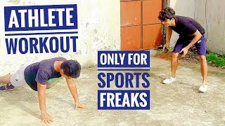 IN THIS VIDEO IM GONNA EXPLAIN ATHLETE WORKOUT THIS IS TOTALLY DIFF...