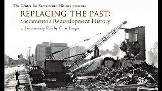 PBS Documentary: Replacing the Past - Sacramento