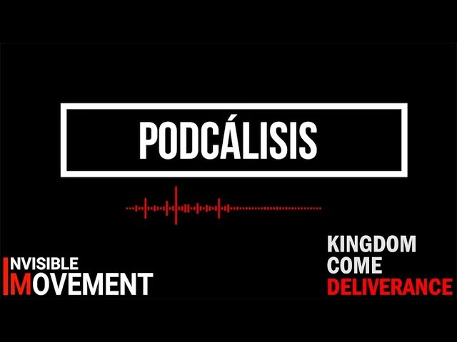 Podcálisis 02 - Kingdom Come: Deliverance