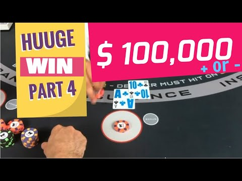 Blackjack 100k + or - Massive Win Series Part 4