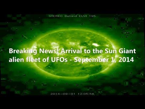 Breaking News! Arrival to the Sun Giant alien fleet of UFOs - September 1, 2014