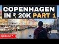 Episode 7 - Copenhagen - In Rs.20,000 Airbnb, Parties, Food, ATM, Sim, Clubs,Public Transport Part 1