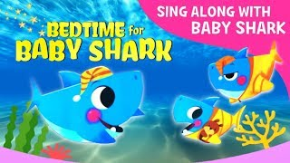 BEDTIME for BABY SHARK Book | Read, Dance and Sing Along with Baby Shark | Pinkfong Baby Shark
