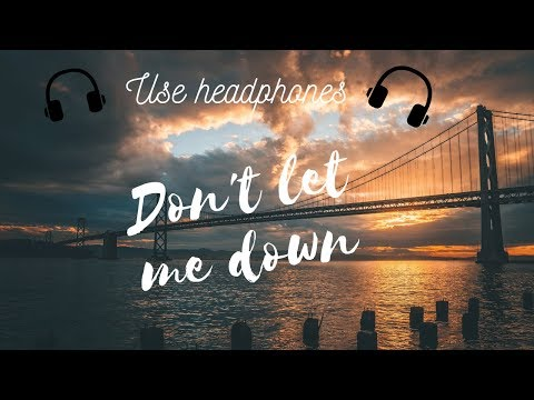the-chainsmokers---don't-let-me-down-(8d-audio)-🎧-ft.-daya