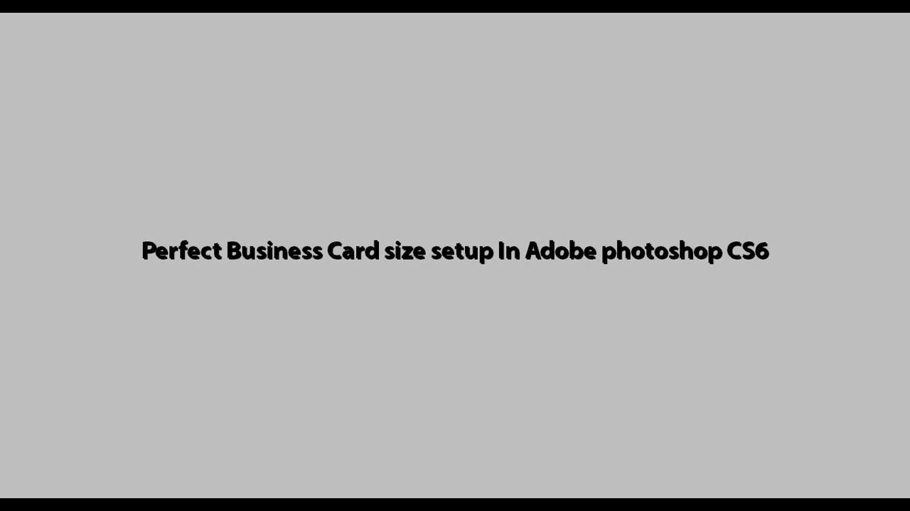 Perfect Business Card size setup in Adobe Photoshop cs6 - YouTube