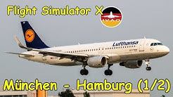 Microsoft Flight Simulator X München - Hamburg [1/2] | IVAO | Liongamer1