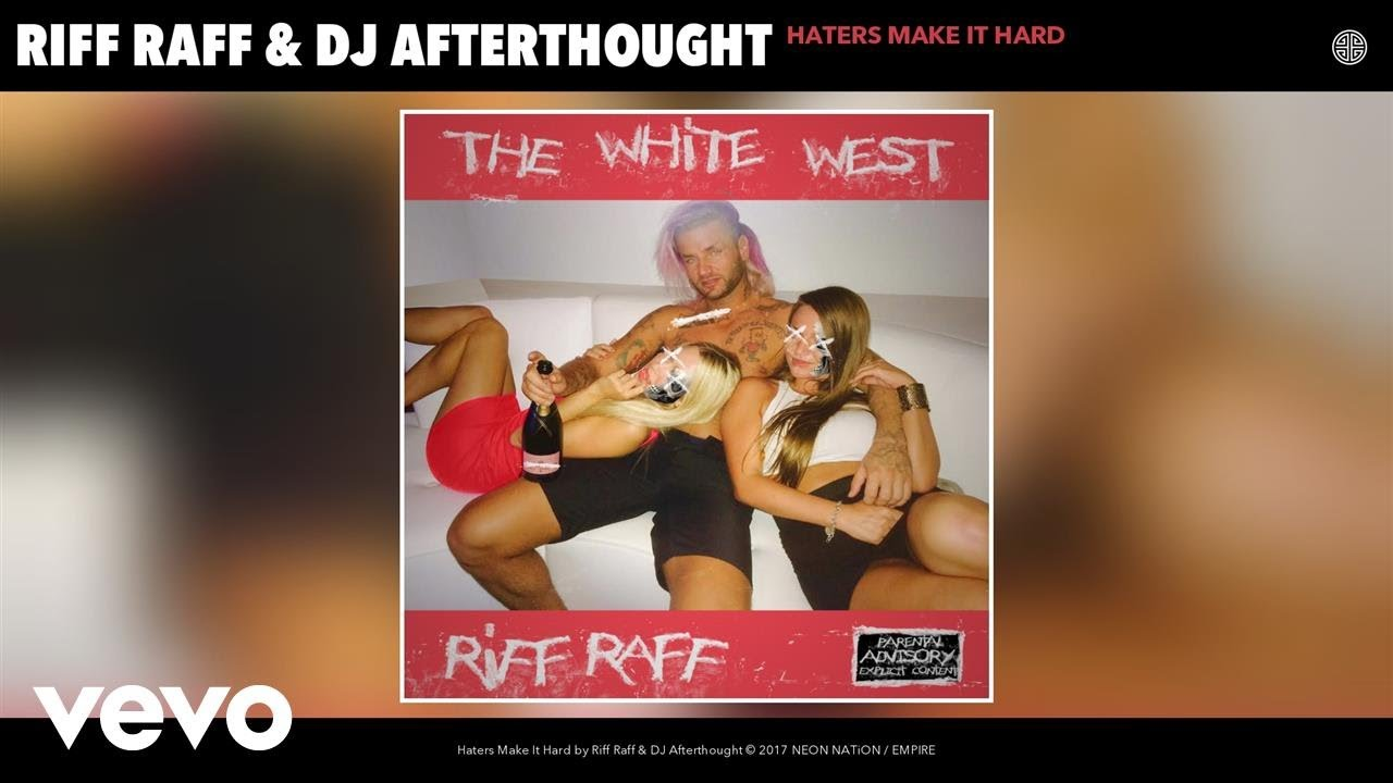 Download Riff Raff, DJ Afterthought - Haters Make It Hard (Audio)