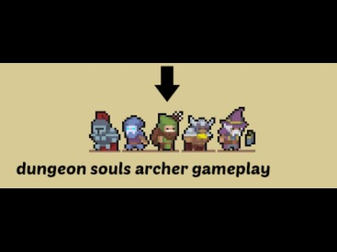 dungeon souls archer gameplay |